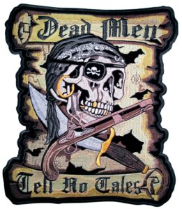 Dead men tell no tales pirate patch